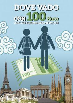 Dove vado con 100 euro III ed - - Morellini - libro Morellini Editore