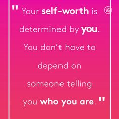 Your self-worth is determined by you. You don't have to depend on someone telling you who you are. Your self-worth is determined by you. You don't have to depend on someone telling you who you are. Positive Affirmations, Positive Quotes, Motivational Quotes, Inspirational Quotes, Strong Quotes, Positive Attitude, Positive Life, Quotes To Live By, Life Quotes