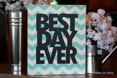 Best Day Ever-- this would be SO CUTE on a wall surrounded by wedding photos (or baby photos.or whatever photos of your best day ever. Diy Gifts, Best Gifts, Grilling Gifts, Best Day Ever, Fun Crafts, Wood Crafts, Wedding Photos, Diy Projects, Crafty