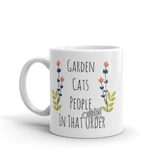 "Gardening & Cat Mug / ""Garden Cats People, In That Order"" Coffee Mug / Gift for Plant and Cat Lovers / Printing Beautiful Lettering, How To Order Coffee, Cat Dad, Cat People, Cute Mugs, Cute Gifts, White Ceramics, Cat Lovers, Coffee Mugs"