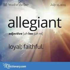 Today's Word of the Day is allegiant. Learn its definition, pronunciation, etymology and more. Join over 19 million fans who boost their vocabulary every day. The Words, Fancy Words, Weird Words, Words To Use, Pretty Words, Cool Words, Words That Mean Beautiful, English Vocabulary Words, Learn English Words