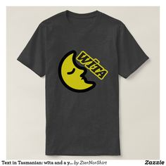 Text in Tasmanian: wīta and a yellow moon T-Shirt - simple clear clean design style unique diy Yellow Moon, Black N Yellow, Tasmania, Foreign Words, Simple Shirts, Tshirt Colors, Fitness Models, Casual, Sleeves
