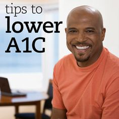 Tips to Lower A1C    By Pat Prijatel  Has your health care provider recommended lowering your A1C? These tips will help you get on track. Balanced meal plans, regular physical activity, and appropriate blood glucose-lowering medication are the keys to living healthfully with diabetes. Easier said than done, you say? These tips can help.