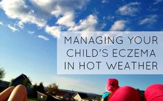 Managing Your Child's Eczema in Hot Weather | SCRATCH OR SNIFF