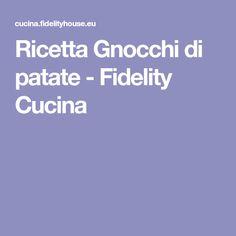 Ricetta Gnocchi di patate - Fidelity Cucina