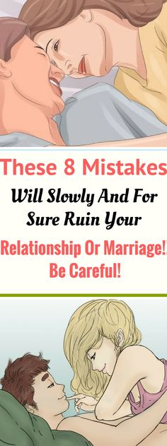 These 8 Mistakes Will Slowly And For Sure Ruin Your Relationship Or Marriage!! Be Careful! Need to know!