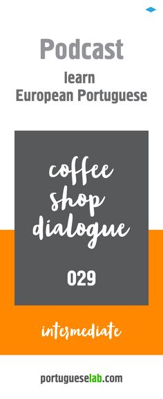 Portuguese for intermediate learners, European Portuguese, Portuguese from Portugal, Portuguese lessons, Portuguese podcast, basic sentence structure, simple sentences, basic Portuguese, questions in Portuguese, answers in Portuguese, practice European Portuguese, learn Portuguese, Portuguese workbook, at the coffee shop in Portugal, ordering coffee in Portuguese, at the bakery in portugal, free materials to learn Portuguese #europeanportuguese #podcast #languagelearning #Portugal