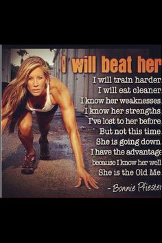 I love this quote! Always be better than who you were yesterday. You are your own worst enemy.