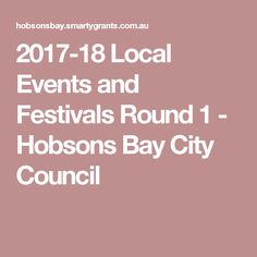 2017-18 Local Events and Festivals Round 1 -     Hobsons Bay City Council