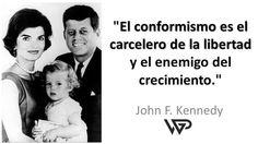 """""""El conformismo es el carcelero de la libertad y el enemigo del crecimiento"""" - #JFK"""