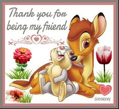Thank you for being my friend....