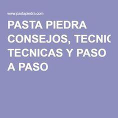 PASTA PIEDRA CONSEJOS, TECNICAS Y PASO A PASO ir a la pagina!!!