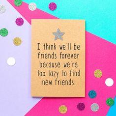 Best Friend Birthday Cards, Creative Birthday Cards, Best Friend Cards, Happy Birthday Quotes For Friends, Bff Birthday, Funny Cards For Friends, Funny Friend Gifts, Best Friend Bday Gifts, Birthday Quotes Bff