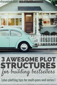 3 Awesome Plot Structures For Building Bestsellers