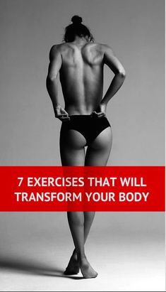 7 Exercises That Will Transform Your Body Forever