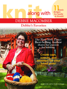 Leisure Arts - Knit Along With Debbie Macomber: Debbie's Favorites, $7.77 (http://www.leisurearts.com/products/knit-along-with-debbie-macomber-debbies-favorites.html)