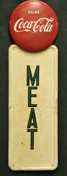 Rare Button Top Coca-Cola / Meat Advertising Sign