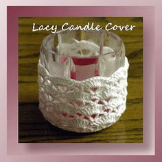 Our pretty thread candle holder cover stitches up quickly and is so pretty for Valentines, Mother's Day, and Easter.  Set a romantic table with a couple of these lovely candle holders!Rated: IntermediatePattern InformationMedium: Sm amt 100% cotton thread, size 10