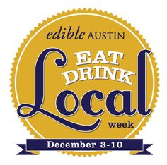 Edible Austin- Eat Local Week