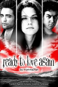 TWILIGHT FANFICTION REC'S  BLOG: Ready to Love Again