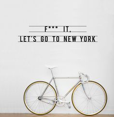 F*** IT, Let's go to New York wall sticker by Antoine Tesquier Tedeschi by Hu2 Design & Art on Flickr.