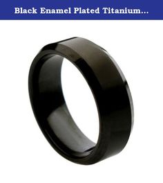Black Enamel Plated Titanium Ring Brushed Center Beveled Edge 8mm Wedding Band Ring, 12 Size. Why a Men's Titanium Wedding Ring? While titanium has been known to us for many years, it was originally used in aerospace and salt water projects, becoming widely used in commercial applications and now in jewelry designs during the last two decades. One reason why titanium wedding rings are gaining in popularity, especially with men, is because of its strength that belies its light weight feel....