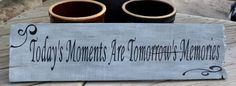 Hanging Driftwood Sign   Todays Moments Are Tomorrow's Memories by CarovaBeachCrafts