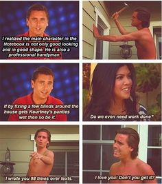 I absolutely love Scott Disick - probably my favorite on the show