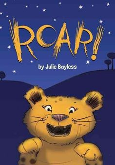 ROAR by Julie Bayless.  It's nighttime and not easy for the lion cub to find someone to play with.  A great tale of fun and friendship.