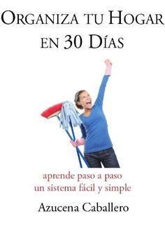 Organiza tu Hogar en 30 Días de Azucena Caballero Bernal, http://www.amazon.es/dp/B007WWZ22A/ref=cm_sw_r_pi_dp_rUkqsb1342C6Z