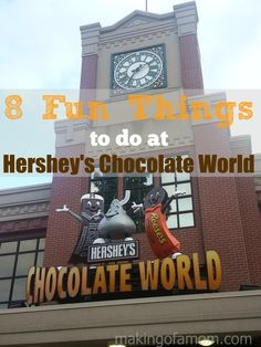 Plan a great family vacation to Hershey's Chocolate World and be sure to do these 8 fun things!