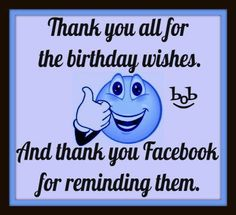 Thank you all for the birthday wishes.  And thank you Facebook for reminding them.