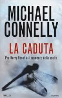 La caduta / Michael Connelly