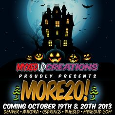 1 month away! MORE20! Coming Saturday October 19th, and Sunday October 20th! A Myxed Up weekend not to be missed!