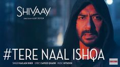 Tere Naal Ishqa song full video from Shivaay by Kailash Kher