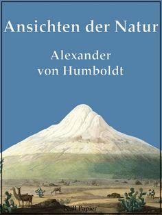 Alexander von Humboldt – Ansichten der Natur