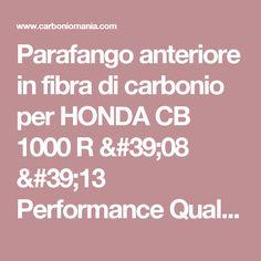 Parafango anteriore in fibra di carbonio per HONDA CB 1000 R '08 '13 Performance Quality - cod. PQH120