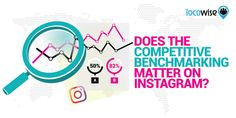 Does The Competitive Benchmarking Matter On Instagram? #business
