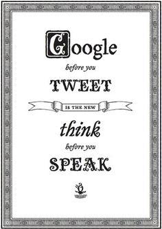 """""""Búscalo en Google antes de tuitearlo"""" es el nuevo """"piensa antes de hablar"""" (repinned by @ricardollera)"""