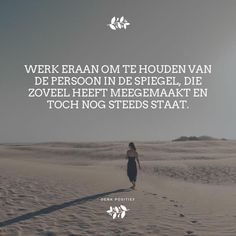 True Quotes, Best Quotes, Motivational Quotes, Inspirational Quotes, Qoutes, Really Deep Quotes, Outing Quotes, Dutch Quotes, Word Pictures