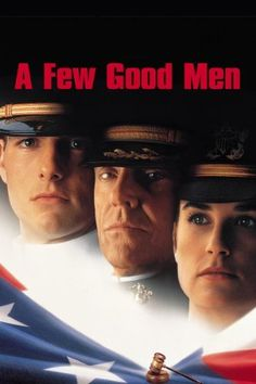 A Few Good Men with Tom Cruise and Demi Moore great movie