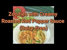 Zoodles with Creamy Roasted Red Pepper Sauce (Dairy Free) – All Recipes Food Cooking Network Bell Pepper Sauce Recipe, Roasted Red Pepper Sauce, Entree Recipes, Diet Recipes, Cooking Recipes, Healthy Recipes, New Vegetarian Recipe, Healthy Dishes, Eat Healthy