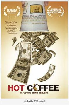 Hot Coffee is a 2011 documentary film that analyzes and discusses the impact of tort reform on the United States judicial system. It is directed by Susan Saladoff, who has practiced as a medical malpractice attorney for at least 26 years.