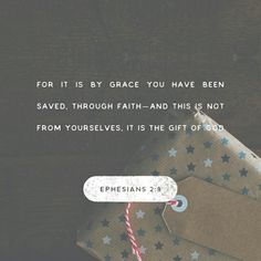 for by grace have ye been saved through faith; and that not of yourselves, it is the gift of God; not of works, that no man should glory. http://bible.com/12/eph.2.8-9.ASV