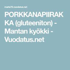 PORKKANAPIIRAKKA (gluteeniton) - Mantan kyökki - Vuodatus.net