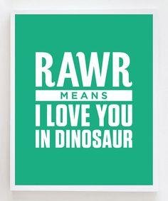 'Rawr' Dinosaur Love Print - cute for a boys bedroom, maybe?