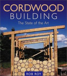"""Cordwood masonry is an ancient building technique whereby walls are constructed from """"log ends"""" laid transversely in the wall."""