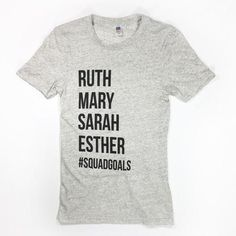 "This is a super-soft tri-blend t-shirt with our ""Ruth Mary Sarah Esther #Squadgoals"" design. Be inspired by the women of the Bible! This item is Unisex and runs True to Size and fits as a women's rela"