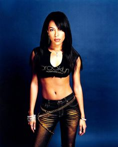 Aaliyah ..Loved her style...