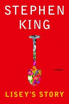 Lisey's Story - 7 Newer Stephen King Books ...
